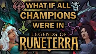 Alexray35 What if *all* champions were in Legends of Runeterra?