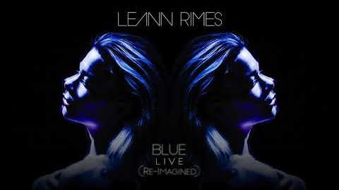 LeAnn Rimes - Blue (Re-Imagined) Live