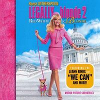 Various Artists - Legally Blonde 2- Red, White & Blonde- Motion Picture Soundtrack