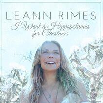 LeAnn Rimes - I Want a Hippopotamus for Christmas