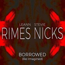 LeAnn Rimes - Borrowed (Re-Imagined)