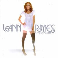 LeAnn Rimes - Whatever We Wanna