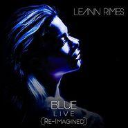 LeAnn Rimes - Blue (Re-imagined) (Live)