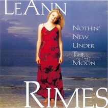 LeAnn Rimes - Nothin' New Under the Moon
