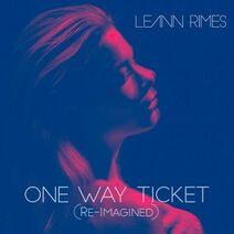 LeAnn Rimes - One Way Ticket (Re-Imagined)