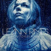 LeAnn Rimes - How to Kiss a Boy