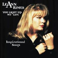 LeAnn Rimes - You Light Up My Life- Inspirational Songs