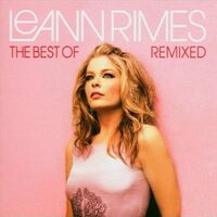 LeAnn Rimes - The Best of LeAnn Rimes- Remixed