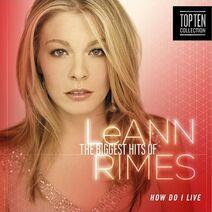 LeAnn Rimes - The Biggest Hits of LeAnn Rimes- How Do I Live