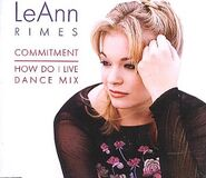LeAnn Rimes - Commitment-How Do I Live Dance Mix