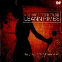 LeAnn Rimes - Nothin' Better to Do (Video single)