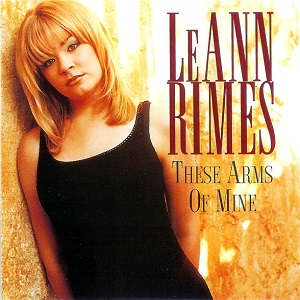 LeAnn Rimes - These Arms of Mine