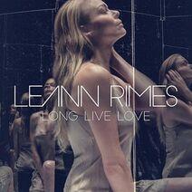 LeAnn Rimes - Long Live Love