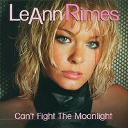 LeAnn Rimes - Can't Fight the Moonlight (Dance Mixes) - EP