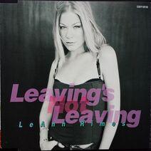 LeAnn Rimes - Leaving's Not Leaving