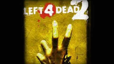 Left 4 Dead 2 Soundtrack - 'Left for Death'
