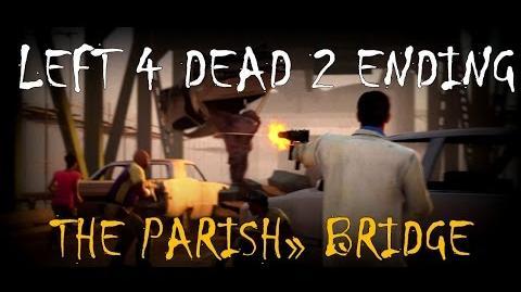 Left 4 Dead 2 The Parish - Bridge (Ending) Gameplay Walkthrough Playthrough