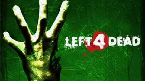 Left 4 Dead Soundtrack- 'Left for Death'-1