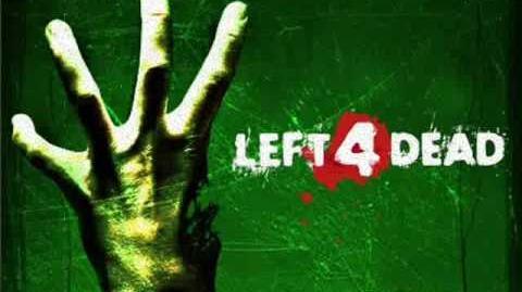Left 4 Dead Soundtrack- 'Dead Air'-0