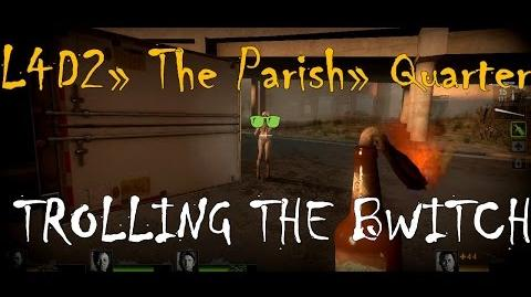 Left 4 Dead 2 The Parish - Quarter Trolling The Witch Gameplay Walkthrough