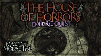 "(Daedric Displays -5) Mace of Molag Bal - ""The House of Horrors"" Walkthrough - Skyrim SE - Ace"