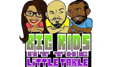 Big-kids At the Little Table Podcast - Episode 78 The Old Souls ft. Dan Cabuco