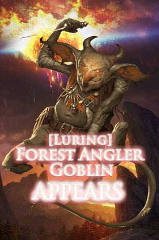 (Luring) Forest Angler Goblin Appears