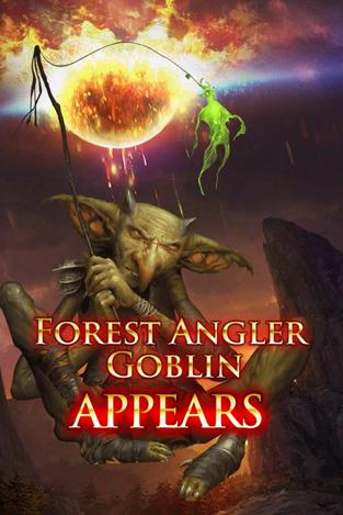 Forest Angler Goblin Appears