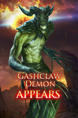 Gashclaw Demon Appears