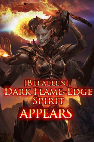(Befallen) Dark Flame-Edge Spirit Appears