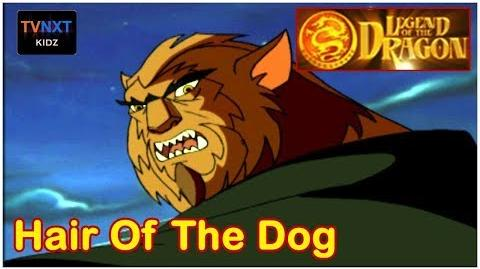Legend Of The Dragon Episode 22 Hair of the Dog TVNXT Kidz