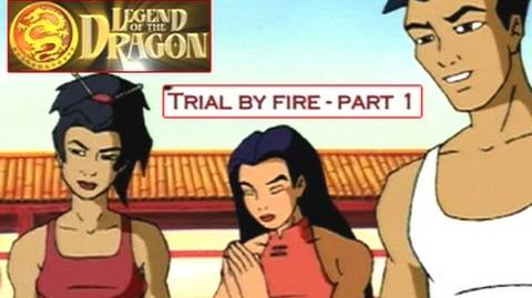 Legend Of The Dragon Episode 01 Trial By Fire Part 01