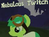 Nebulous Twitch