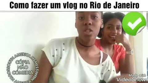 COMO FAZER UM VLOG NO RIO DE JANEIRO South America Memes