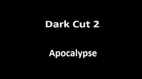 Apocalypse - Dark Cut 2 (Doomsday's awakened)