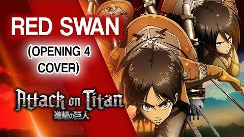 Shingeki no Kyojin Opening 4 - Red Swan (Cover)