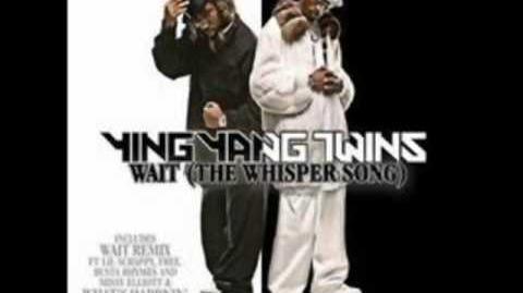 Ying Yang Twins-Wait the whisper song w lyrics