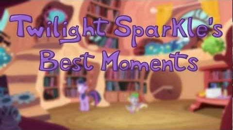 Twilight Sparkle's Best Moments