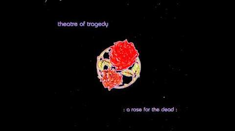 Theatre Of Tragedy - A Rose For The Dead HQ