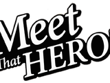 Meet That Hero!