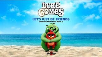 """THE ANGRY BIRDS MOVIE 2 - """"Let's Just Be Friends"""" by Luke Combs Lyric Video"""
