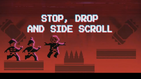 Stop, drop and side scroll