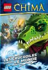 Legends of Chima Les Crocodiles contre le monde