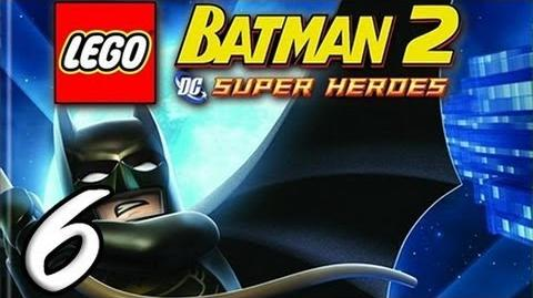 LEGO Batman 2 Part 6 DC Super Heroes HD Walkthrough Playthrough Gameplay Xbox360 PS3 Wii Pc