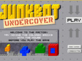 Junkbot Undercover