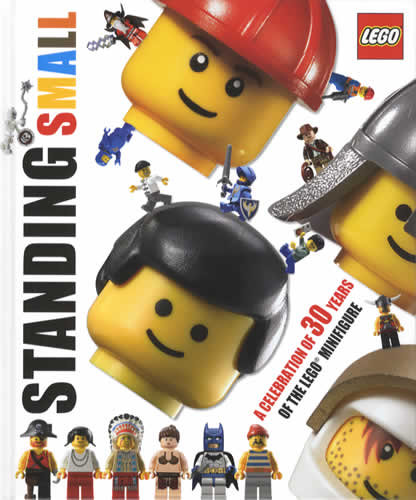 Standing Small: A Celebration of 30 Years of the LEGO Minifigure ...