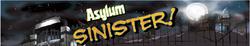 Asylum Sinister!