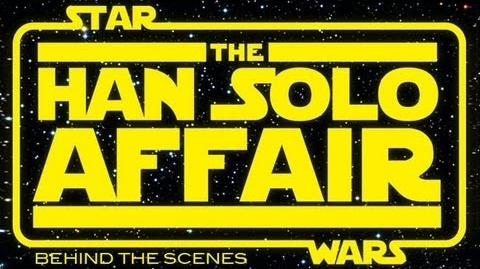 Star Wars The Han Solo Affair Behind the Scenes