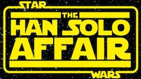 Star Wars The Han Solo Affair