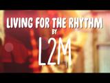 Living for the Rhythm